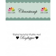 Stempel / clear stamps Rigtig hjertelig tillykke med Brylluppet